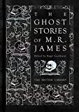 The Ghost Stories of M. R. James (British Library Classics)