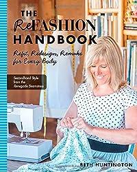 Refashion Handbook: Refit, Redesign, Remake for Every Body (Art Handbooks)