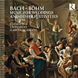 Bach & Böhm: Music for Weddings and Other Festivities