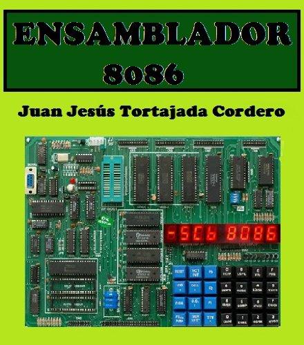 Ensamblador 8086 por Juan Jesús Tortajada Cordero