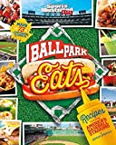 Ballpark Eats: Recipes Inspired by America's Baseball Stadiums (Sports Illustrated Kids)
