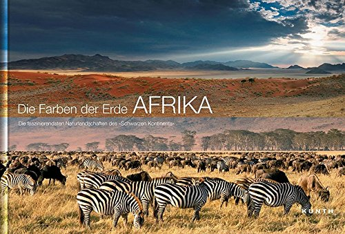 KUNTH Bildband Die Farben der Erde - AFRIKA: Die faszinierendsten Naturlandschaften des