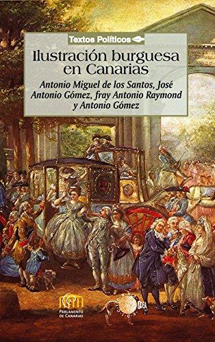 Ilustración burguesa en Canarias (Biblioteca de textos políticos) por Antonio Miguel Santos