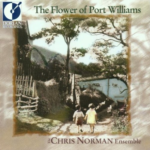 The Flower of Port Williams / Chris Norman Ensemble by Chris Ensemble Norman (2013-05-03)