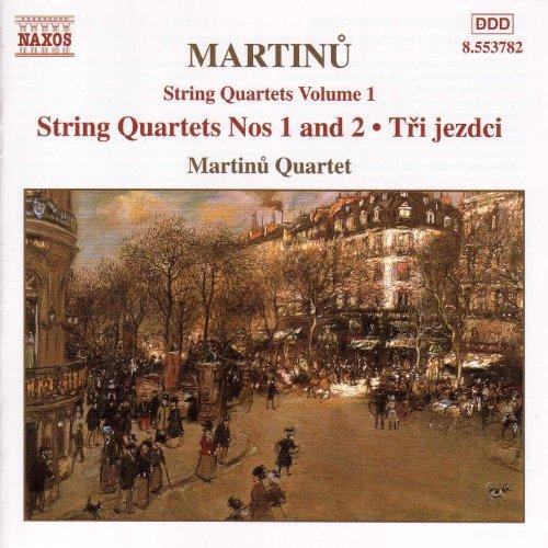 Martinu: String Quartets Nos. 1 And 2 / Three Horsemen