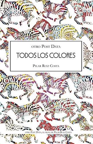 otro Post Data; Todos los colores por Pilar Ruiz Costa