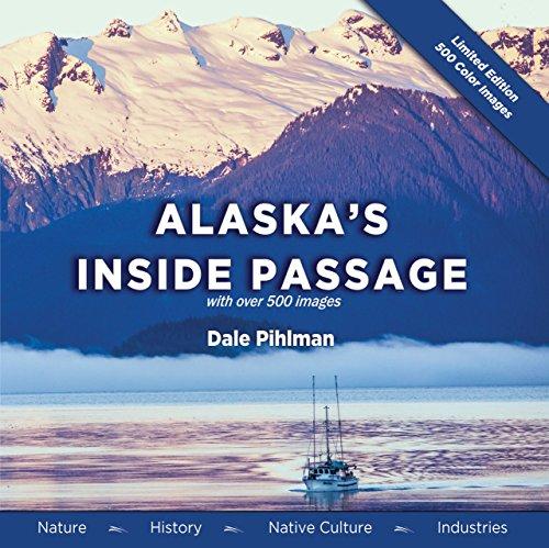 Alaska's Inside Passage: Nature, History, Native Culture, Industries (English Edition)
