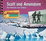 Abenteuer & Wissen: Scott und Amundsen. Das Rennen zum Südpol - Maja Nielsen