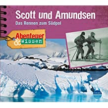 Abenteuer & Wissen: Scott und Amundsen. Das Rennen zum Südpol