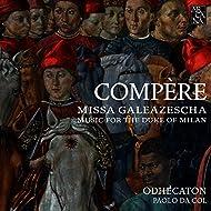 Compère: Missa Galeazescha, Music for the Duke of Milan