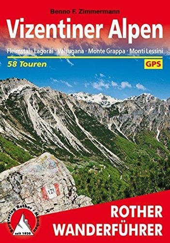 Vizentiner Alpen: Fleimstal. Lagorai. Valsugana. Monte Grappa. Monti Lessini. 58 Touren. Mit GPS-Tracks (Rother Wanderführer)