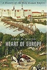 Heart of Europe: A History of the Holy Roman Empire Tapa dura