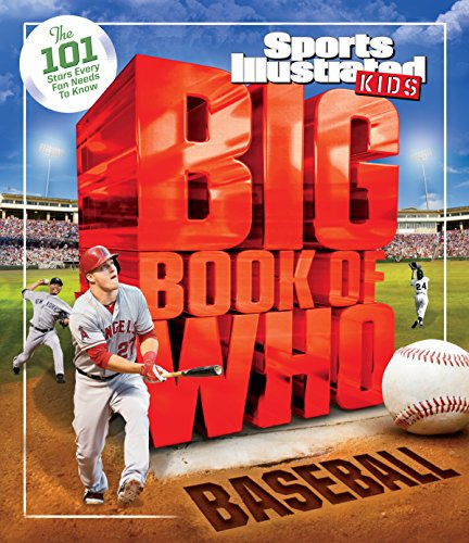 Big Book of WHO Baseball: The 101 Stars Every Fan Needs to Know (Sports Illustrated Kids Big Books) (English Edition)