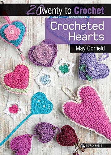 20 to Crochet: Crocheted Hearts (Twenty to Make) por May Corfield