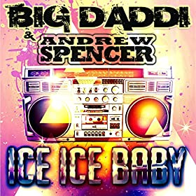 Big Daddi & Andrew Spencer-Ice Ice Baby
