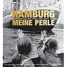 Hamburg meine Perle: Fotografien aus den 1950er und 1960er Jahren
