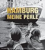 Hamburg meine Perle: Fotografien aus den 1950er und 1960er Jahren - Eva Decker
