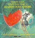 LA Petite Souris, LA Belle Fraise Rouge, Et Le Gros Ours Affame