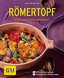 Römertopf: Zart und saftig schmoren (GU KüchenRatgeber) - Martina Kittler