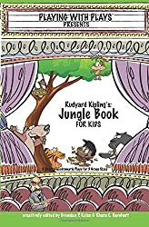 Rudyard Kipling's The Jungle Book for Kids: 3 Short Melodramatic Plays for 3 Group Sizes (PlayingWithPlays)