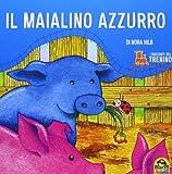 Scarica Libro I racconti del trenino Il maialino azzurro (PDF,EPUB,MOBI) Online Italiano Gratis