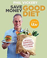 Save Money Good Diet: The Nation's Favourite Recipes with a Healthy, Low-Cost Boost