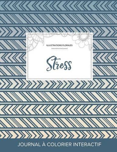 Journal de Coloration Adulte: Stress (Illustrations Florales, Tribal) par Courtney Wegner