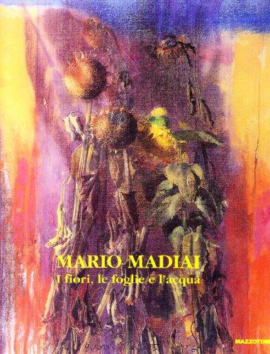 mario-madiai-i-fiori-le-foglie-e-lacqua-catalogo-della-mostra-parma-1996-1997-ediz-trilingue