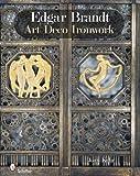 Edgar Brandt: Art Deco Ironwork