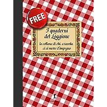 I quaderni del loggione: La collana enogastronomica di chi, a tavola, ci si mette d'impegno (Damster - Quaderni del Loggione, cultura enogastronomica)