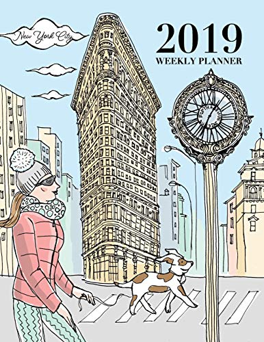 New York City 2019 Weekly Planner: 120 page dated weekly planner, letter size, with an ink illustration of the Flat Iron Building in New York City, on the cover (Anna's Planners, Band 1)