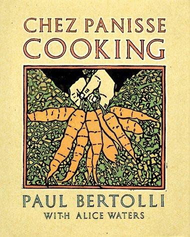 chez-panisse-cooking-by-paul-bertolli-alice-waters-1988-hardcover