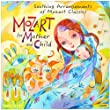 Mozart for Mother and Child, Soothing Arrangements of Mozart Classics