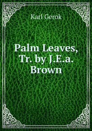Palm Leaves, Tr. by J.E.a. Brown (Brown Palm Leaf)