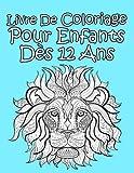Livre De Coloriage Pour Enfants Dès 12 Ans: Pour Garçon