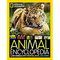 National Geographic Animal Encyclopedia: 2,500 Animals with Photos, Maps, and More! (Encyclopaedia)