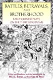 Battles, Betrayals, and Brotherhood: Early Chinese Plays on the Three Kingdoms (English Edition)