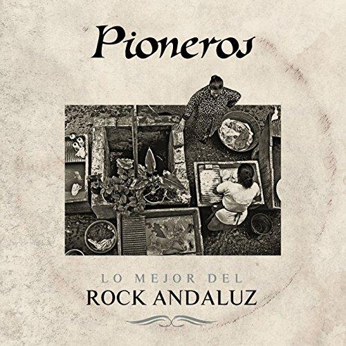 Pioneros. Lo mejor del rock andaluz de Various artists en ...