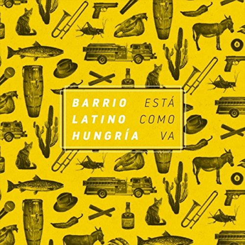 Every Little Thing She Does Is Magic - Barrio Latino Hungr�a