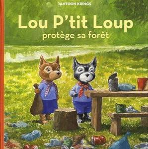 """Afficher """"Lou P'tit Loup n° 6<br /> Lou P'tit Loup protège sa forêt"""""""
