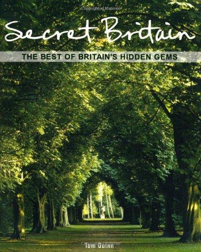 Secret Britain: The Best of Britain's Hidden Gems por Tom Quinn