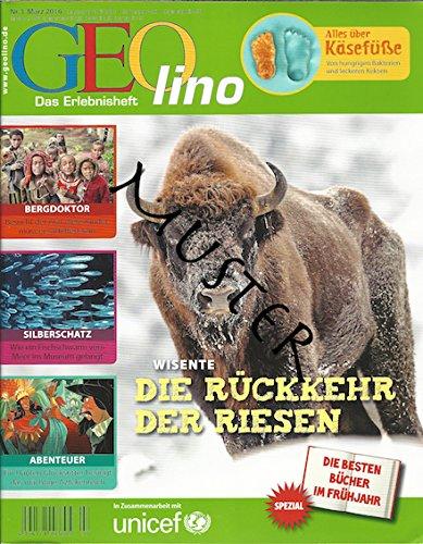 GEO Lino Nr. 3 März 2016 - Wisente: Die Rückkehr Der Riesen - Geolino Kinder Magazin, Kinder-Zeitschrift