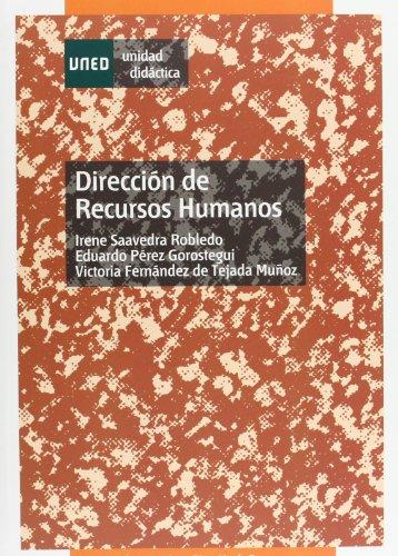 Dirección de recursos humanos por Victoria Fernández de Tejada Muñoz, Eduardo Pérez Gorostegui, Irene Saavedra Robledo