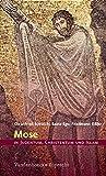 Mose in Judentum, Christentum und Islam - Christfried Böttrich