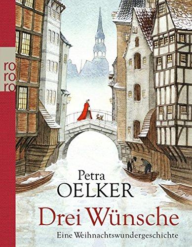 Buchseite und Rezensionen zu 'Drei Wünsche: Eine Weihnachtswundergeschichte' von Petra Oelker