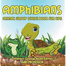 Amphibians: Animal Group Science Book For Kids   Children's Zoology Books Edition
