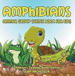 Amphibians: Animal Group Science Book For Kids   Children's Zoology Books Edition Descargar Epub Gratis