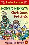 Horrid Henry's Christmas Presents: Book 19 (Horrid Henry Early Reader)