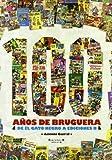 100 AÑOS DE BRUGUERA: DE EL GATO NEGRO A EDICIONES B (VARIOS COMICS)