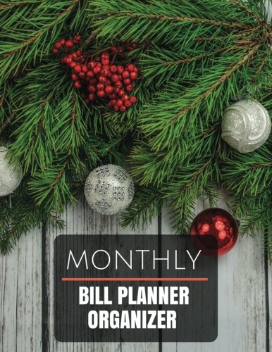 Monthly Bill Planner Organizer: Monthly Bill planner for men With Calendar 2018-2019 ,income list,monthly and weekly expense tracker ,bill tracker ... Made In USA (bill budget planner, Band 6)